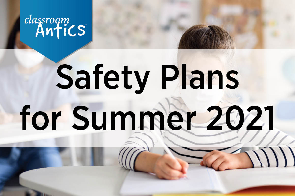 Safety Plans for Summer 2021