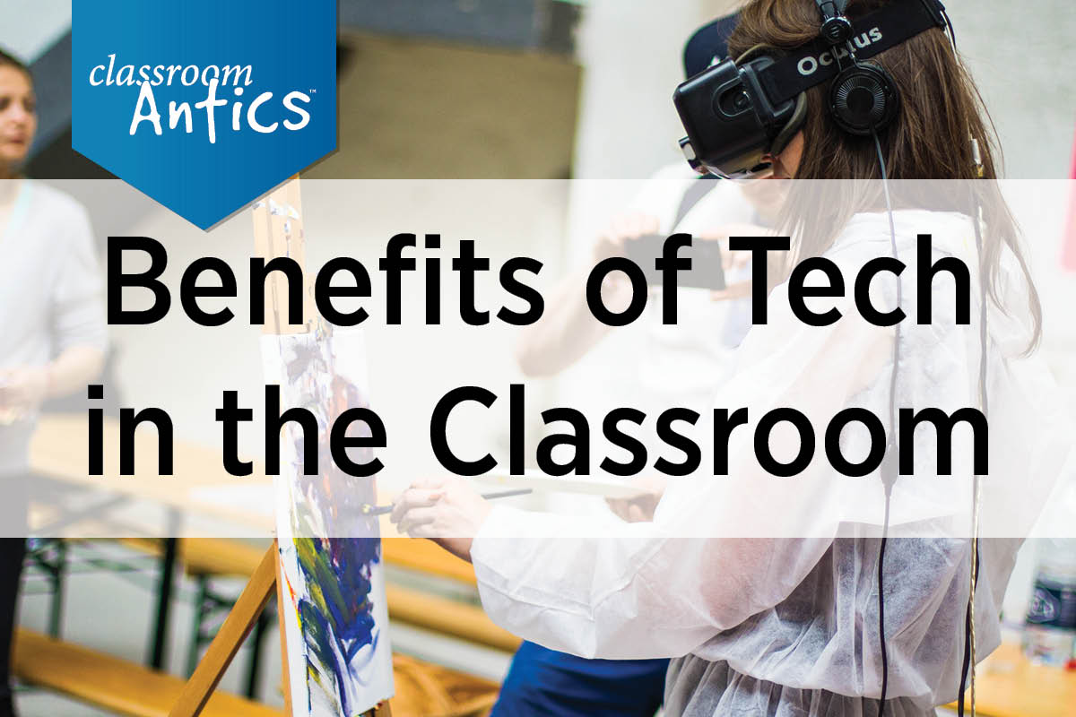 Benefits of Tech in the Classroom